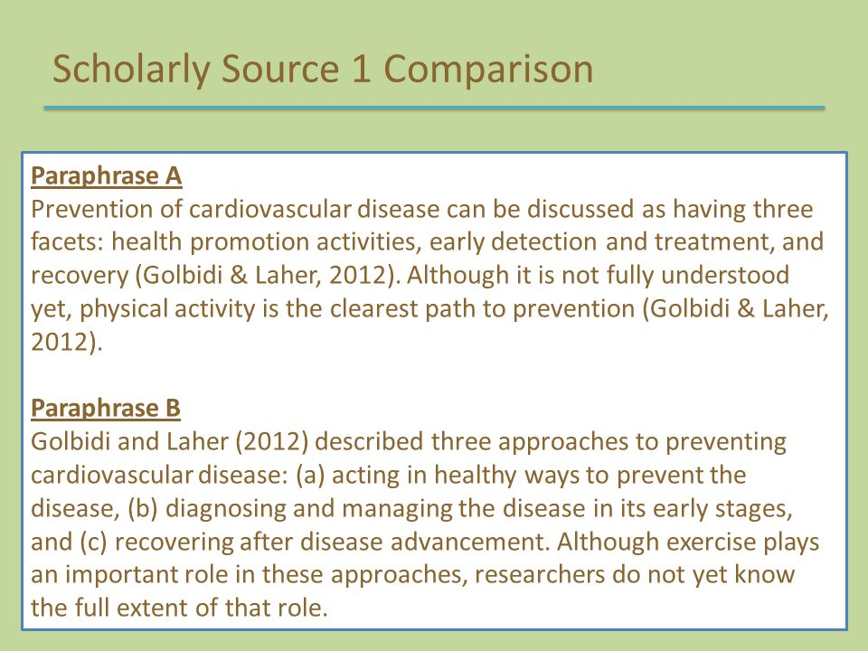 Scholarly Source 1 Comparison Paraphrase A Prevention of cardiovascular disease can be discussed as having three facets: health promotion activities,