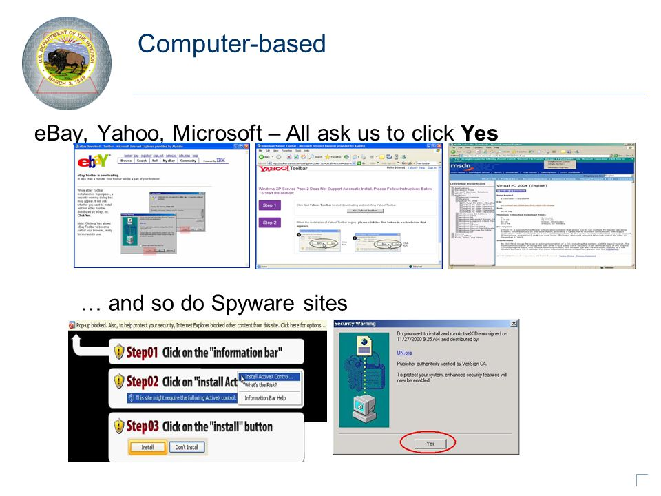 Computer-based eBay, Yahoo, Microsoft – All ask us to click Yes … and so do Spyware sites