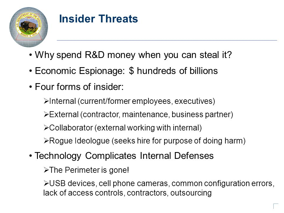 Insider Threats Why spend R&D money when you can steal it.