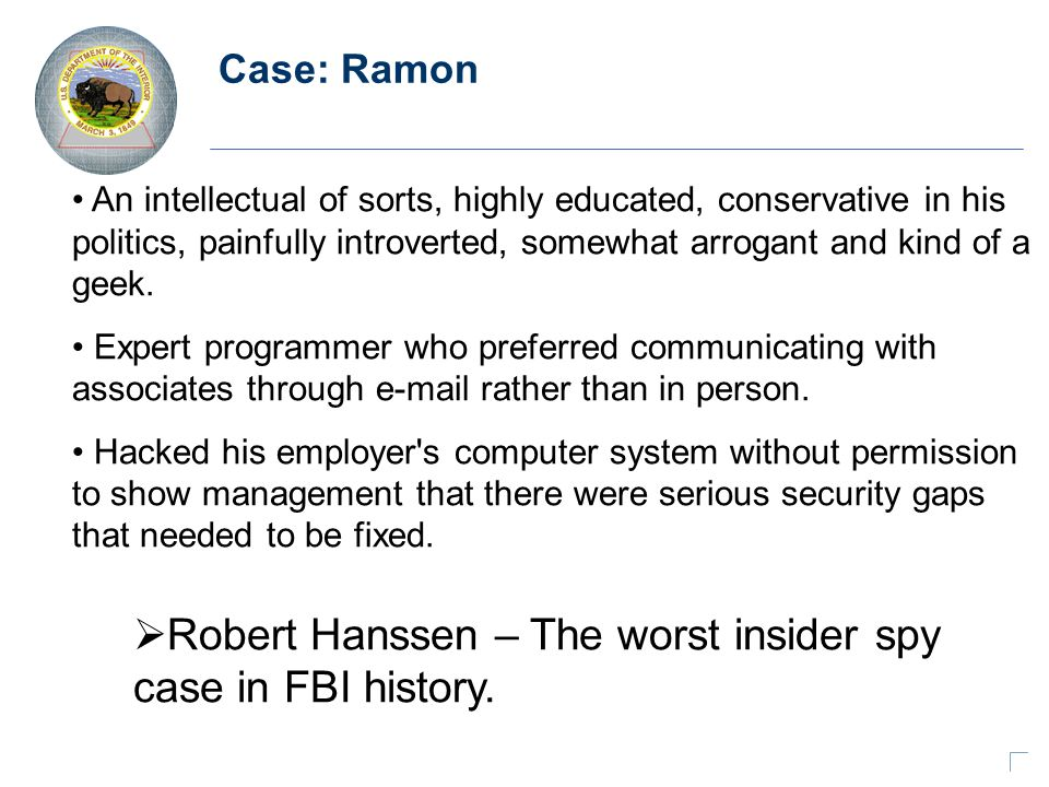 Case: Ramon An intellectual of sorts, highly educated, conservative in his politics, painfully introverted, somewhat arrogant and kind of a geek.
