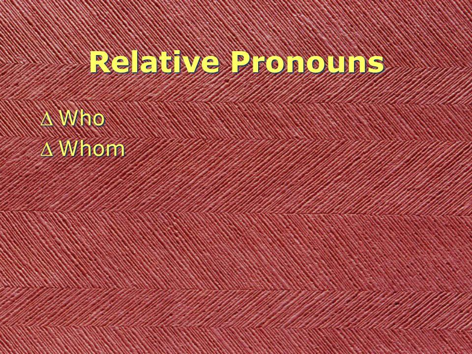 Relative Pronouns DWho DWhom DWho DWhom