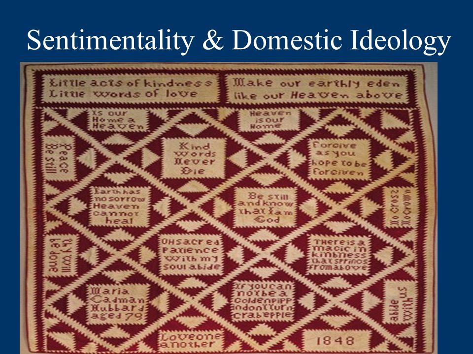 Sentimentality & Domestic Ideology