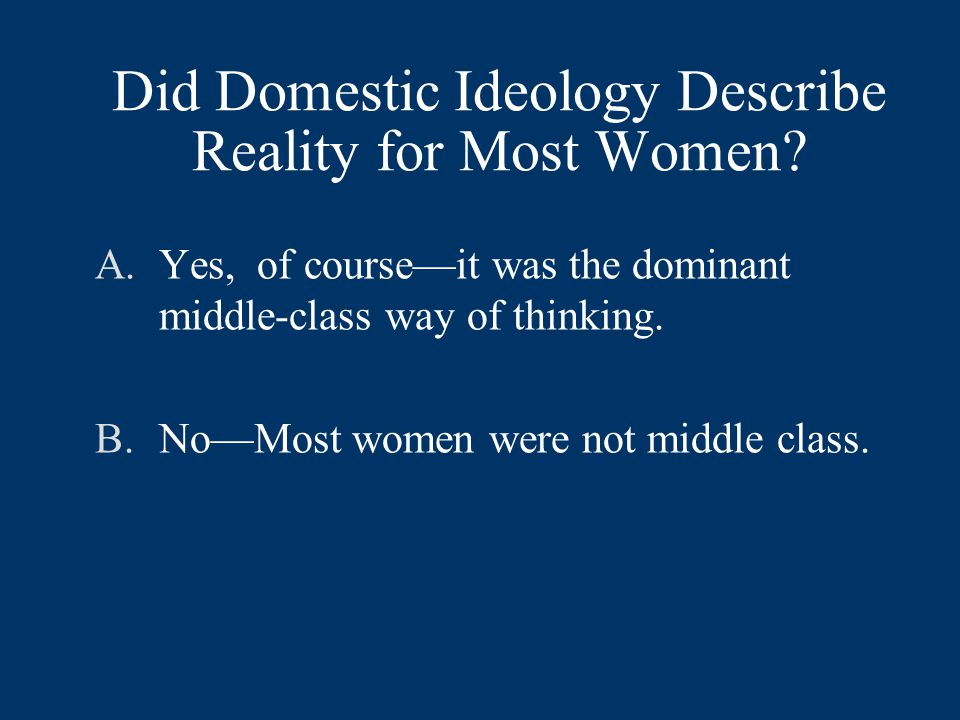 Did Domestic Ideology Describe Reality for Most Women.
