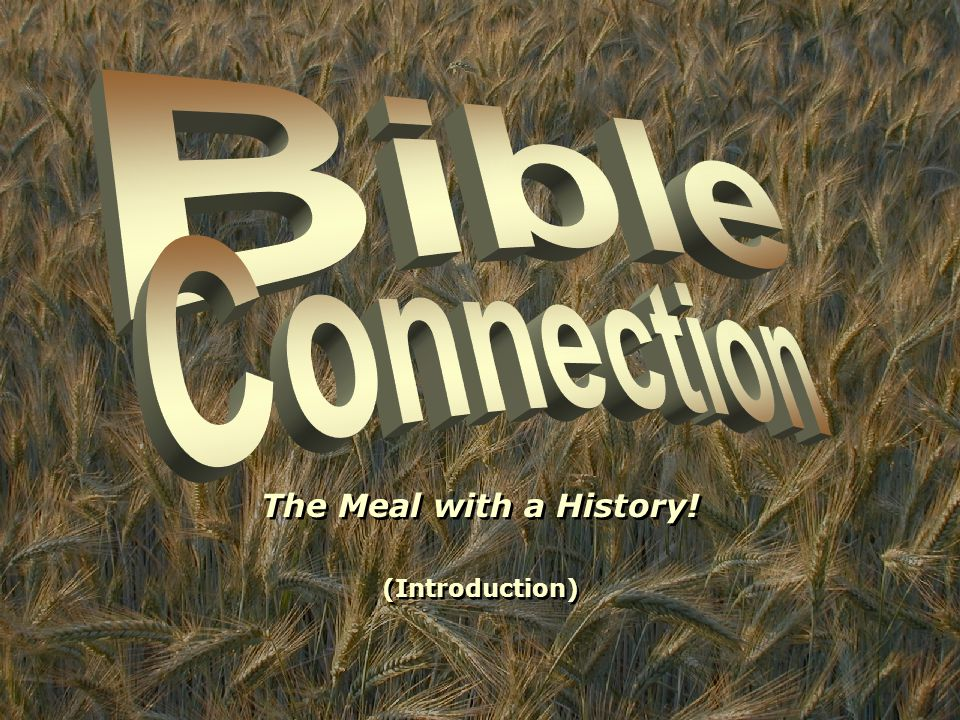 The Meal with a History! (Introduction)