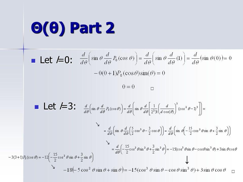 Θ(θ) Part 2 Let l=0: Let l=0: Let l=3: Let l=3: ↘ ↘ ↘ ↓ □ □