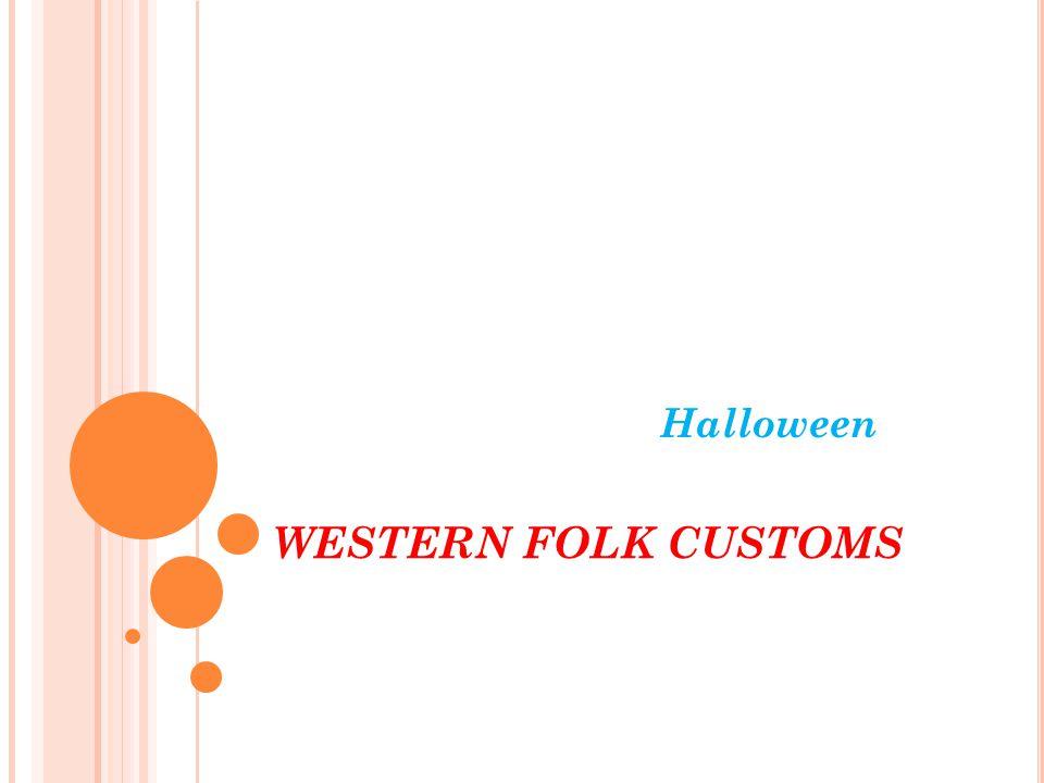 WESTERN FOLK CUSTOMS Halloween