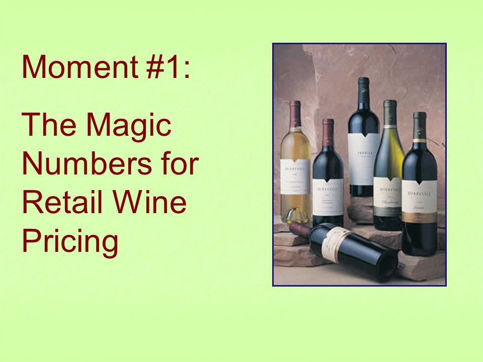 Take the wholesale cost of a case of wine.Add the excise tax ($1.21/gallon today).