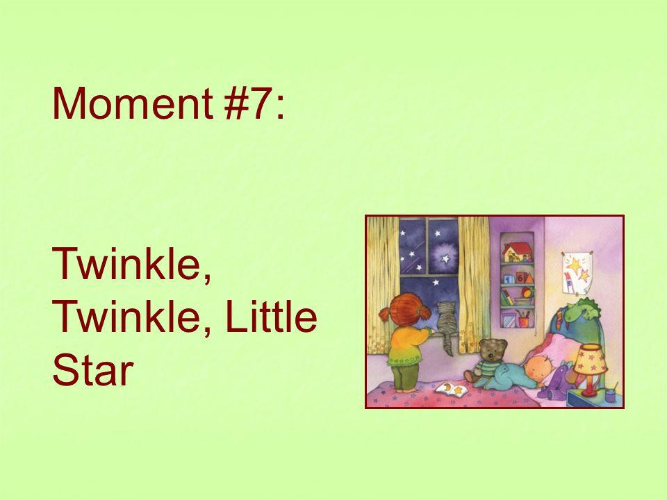 Moment #7: Twinkle, Twinkle, Little Star