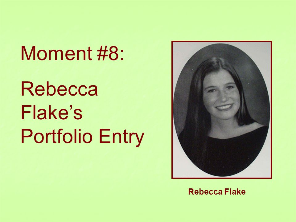 Moment #8: Rebecca Flake's Portfolio Entry Rebecca Flake
