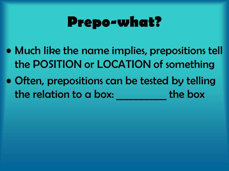 Prepo-what.