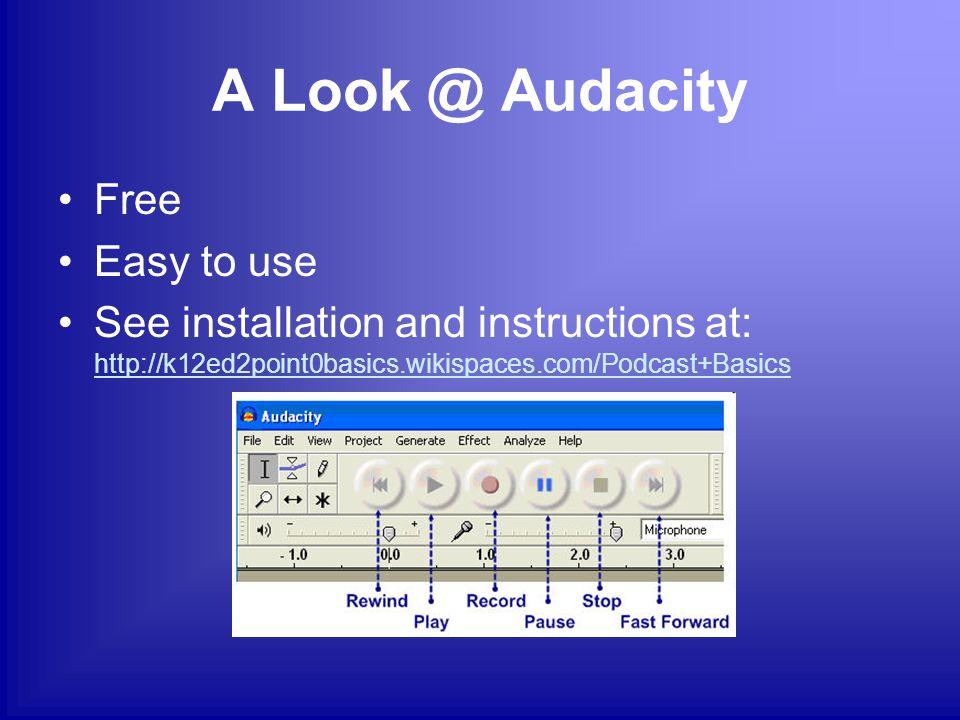 Podcast Software SoftwareOperating System AudacityMac & Windows GaragebandMac WavepadMac & Windows More info at: http://k12ed2point0basics.wikispaces.com/Podcast+Basicshttp://k12ed2point0basics.wikispaces.com/Podcast+Basics