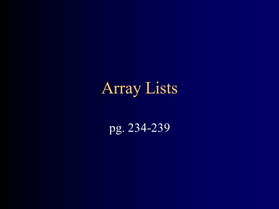 Array Lists pg. 234-239
