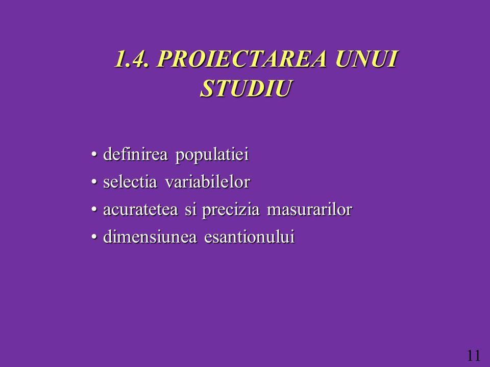 11 1.4. PROIECTAREA UNUI STUDIU 1.4.