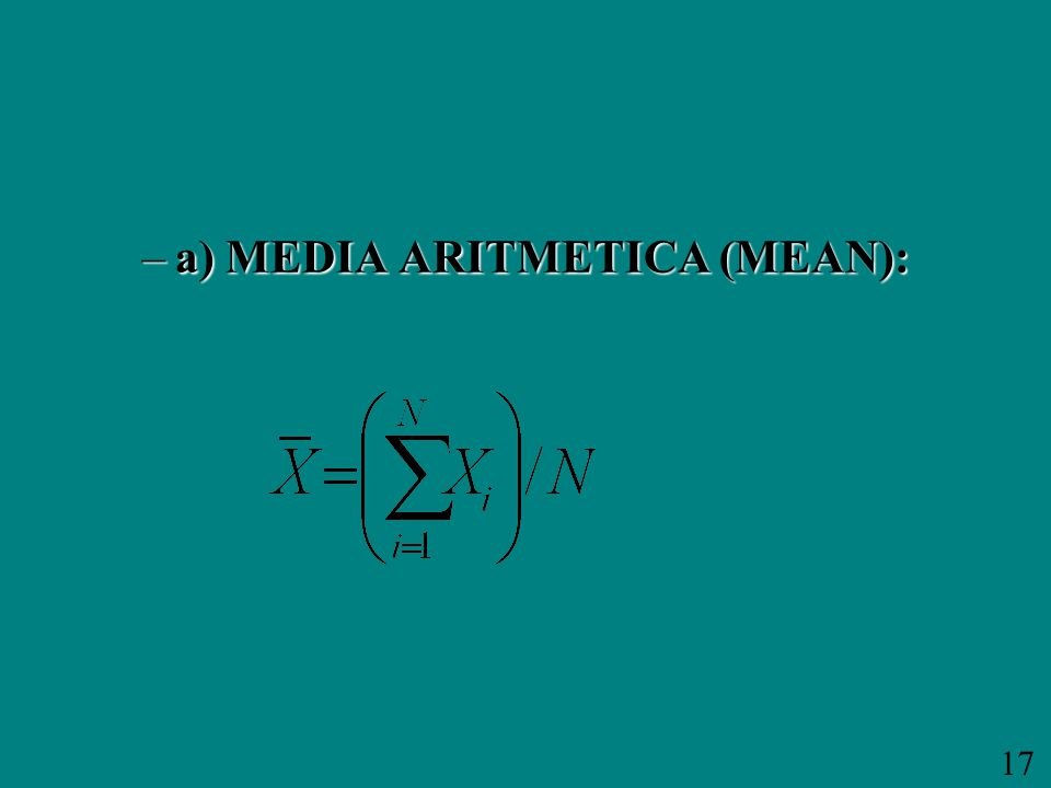 17 –a) MEDIA ARITMETICA (MEAN):