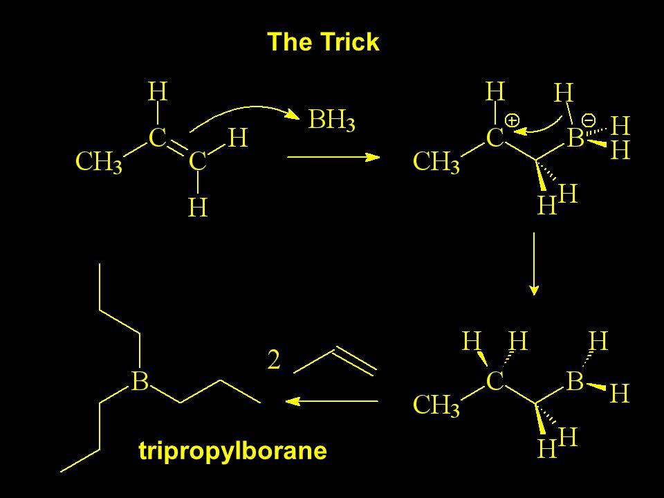 The Trick tripropylborane