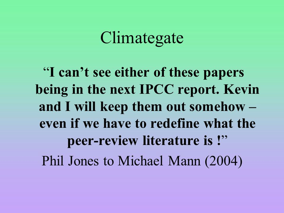 Climategate I can't see either of these papers being in the next IPCC report.