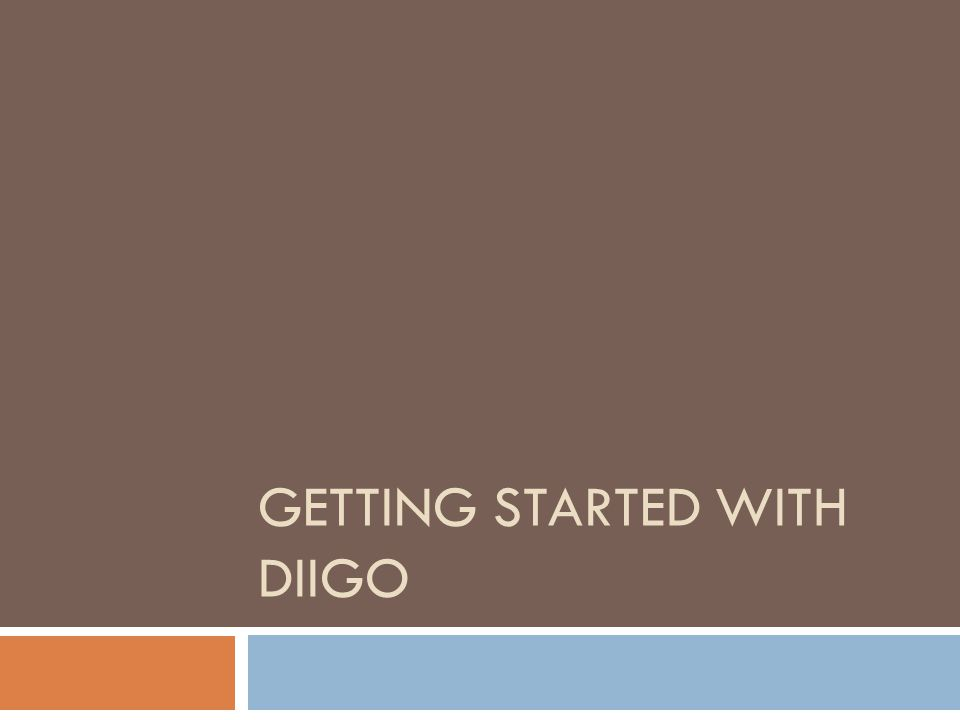 GETTING STARTED WITH DIIGO