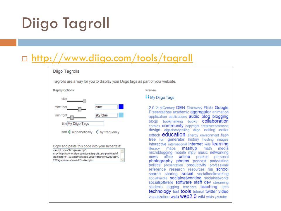 Diigo Tagroll  http://www.diigo.com/tools/tagroll http://www.diigo.com/tools/tagroll