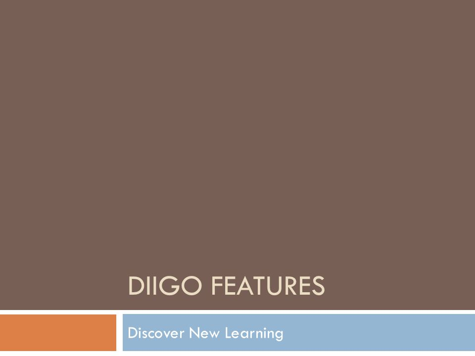 DIIGO FEATURES Discover New Learning