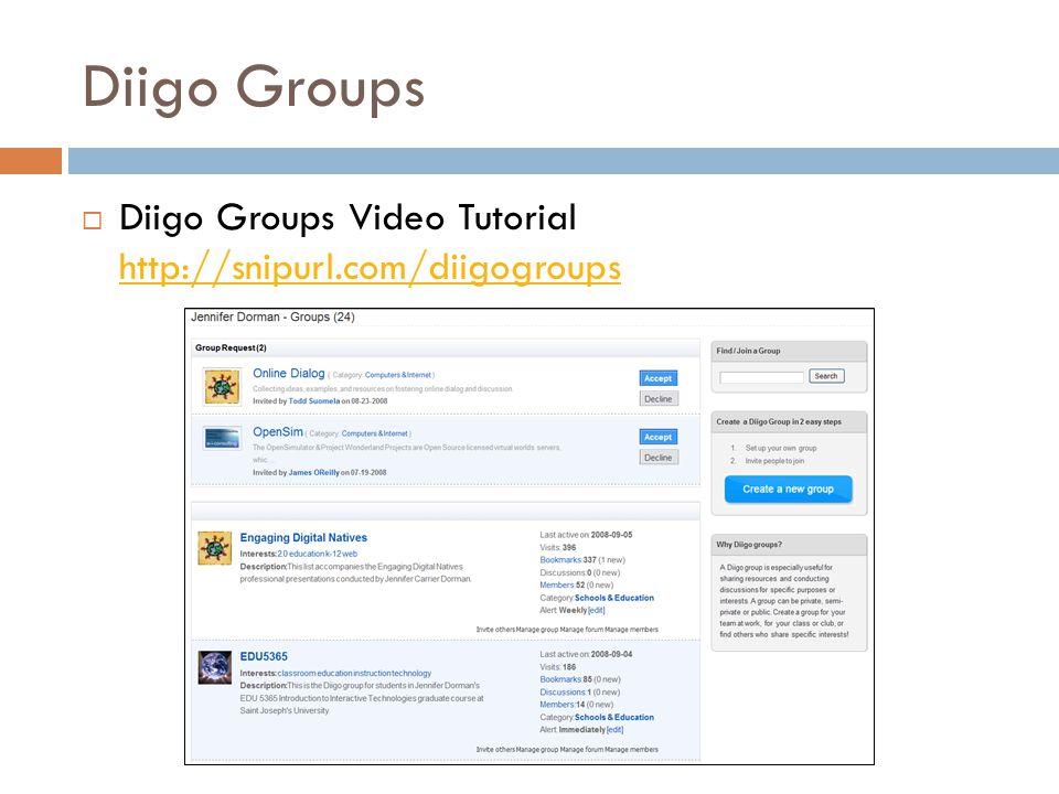 Diigo Groups  Diigo Groups Video Tutorial http://snipurl.com/diigogroups http://snipurl.com/diigogroups