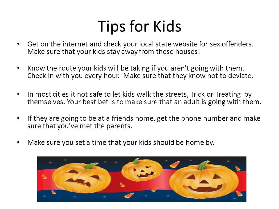 Tips for kids Kids will be kids.