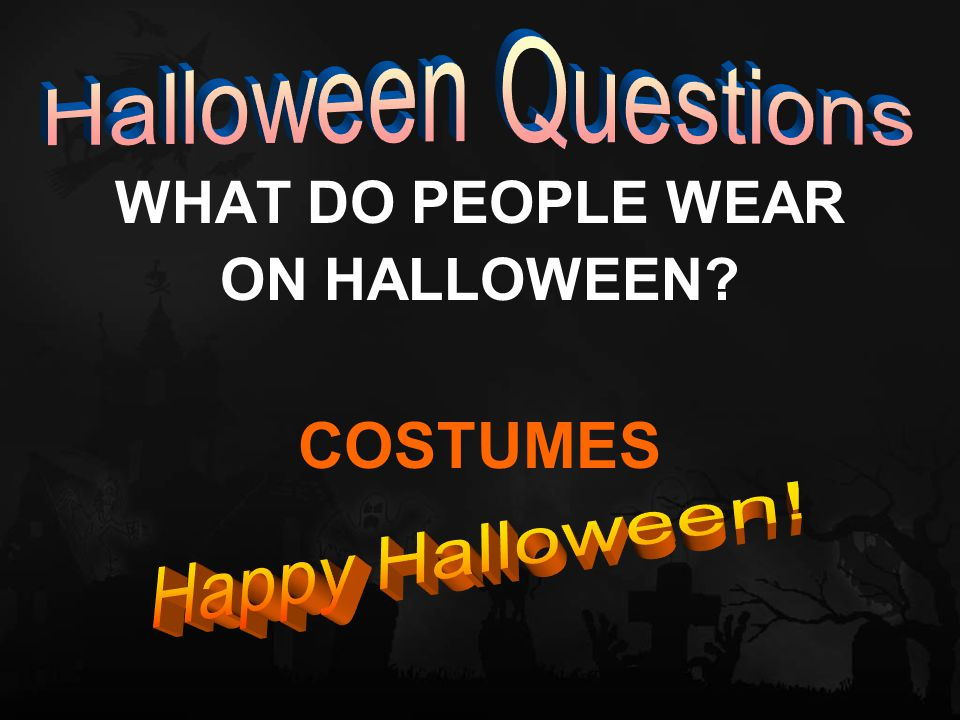 WHAT DO PEOPLE WEAR ON HALLOWEEN COSTUMES