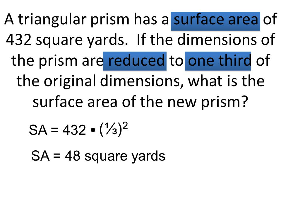 A triangular prism has a surface area of 432 square yards.