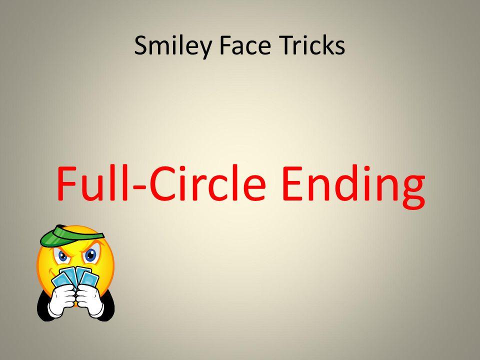 Smiley Face Tricks Full-Circle Ending