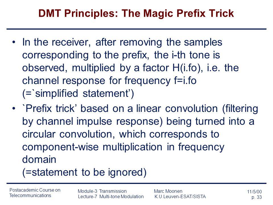 Postacademic Course on Telecommunications 11/5/00 p. 32 Module-3 Transmission Marc Moonen Lecture-7 Multi-tone Modulation K.U.Leuven-ESAT/SISTA DMT Pr