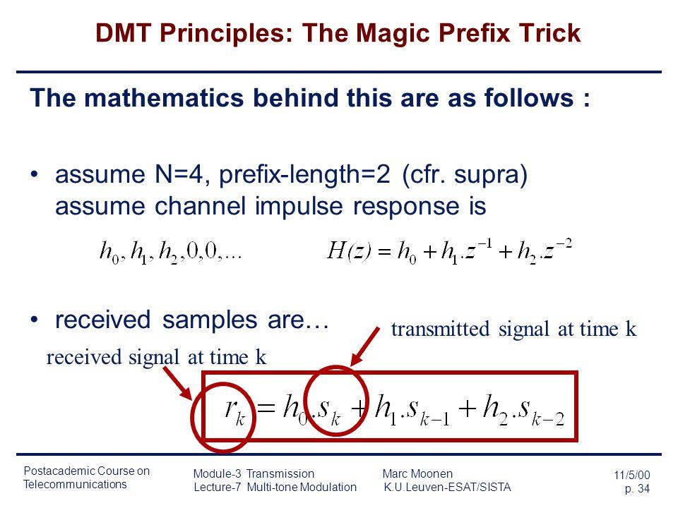 Postacademic Course on Telecommunications 11/5/00 p. 33 Module-3 Transmission Marc Moonen Lecture-7 Multi-tone Modulation K.U.Leuven-ESAT/SISTA DMT Pr