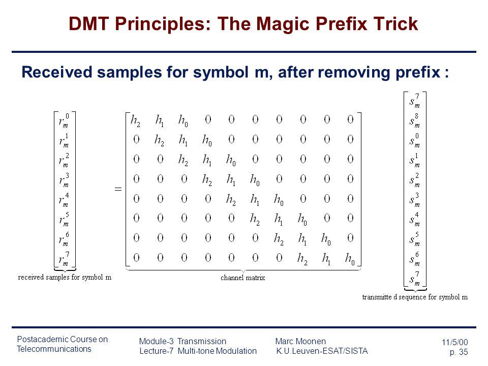 Postacademic Course on Telecommunications 11/5/00 p. 34 Module-3 Transmission Marc Moonen Lecture-7 Multi-tone Modulation K.U.Leuven-ESAT/SISTA DMT Pr