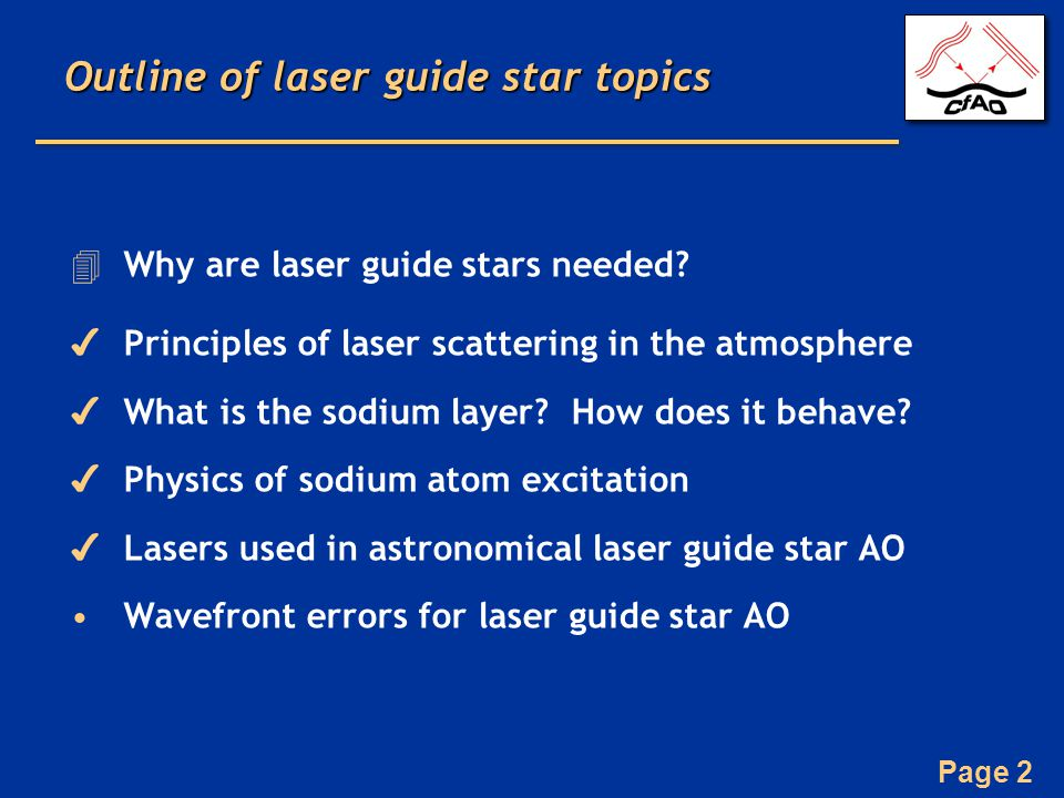 Page 2 Outline of laser guide star topics  Why are laser guide stars needed.
