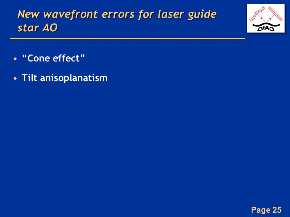 Page 25 New wavefront errors for laser guide star AO Cone effect Tilt anisoplanatism