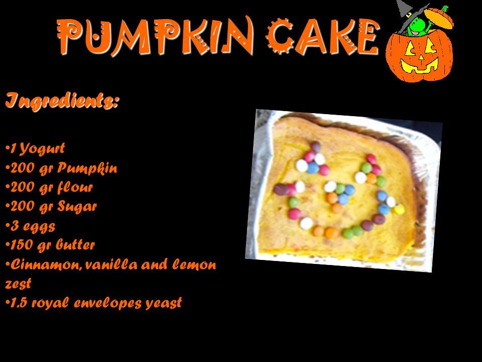 PUMPKIN CAKE Ingredients: 1 Yogurt 200 gr Pumpkin 200 gr flour 200 gr Sugar 3 eggs 150 gr butter Cinnamon, vanilla and lemon zest 1.5 royal envelopes