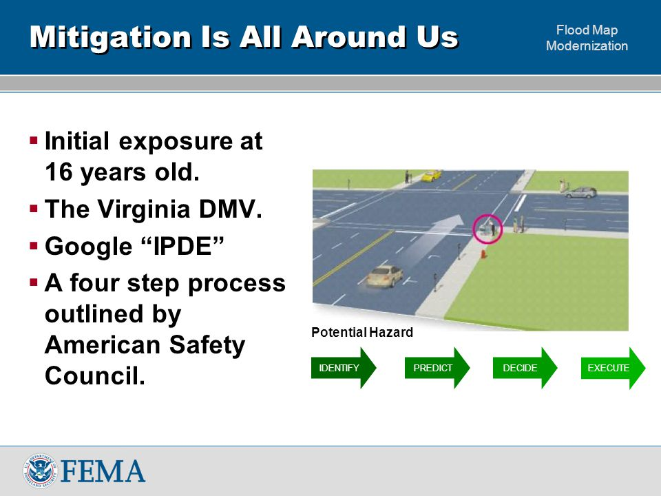 Flood Map Modernization Mitigation Is All Around Us  Initial exposure at 16 years old.