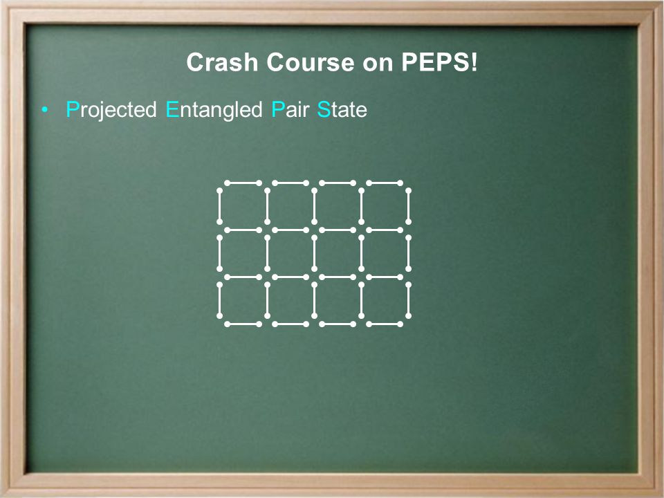 Crash Course on PEPS! Projected Entangled Pair State