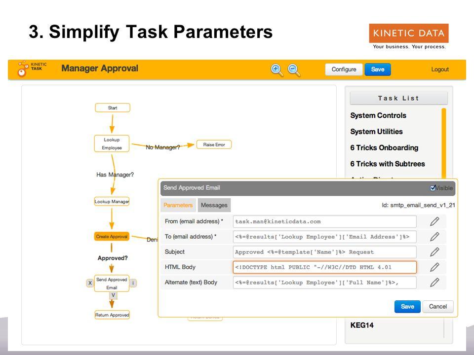 31 3. Simplify Task Parameters