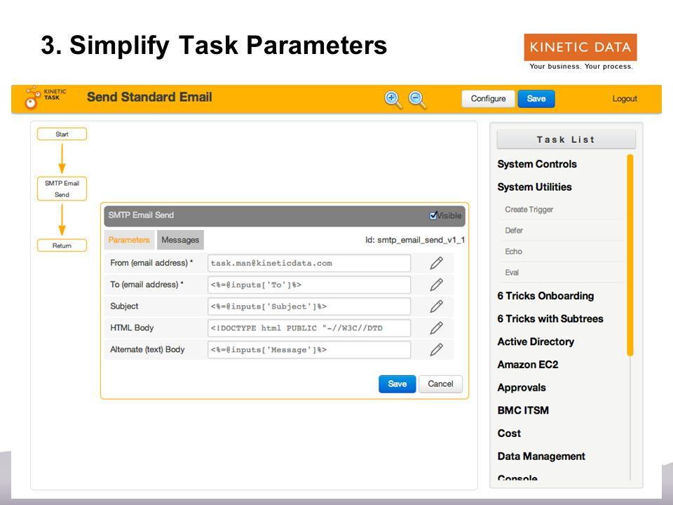 36 3. Simplify Task Parameters