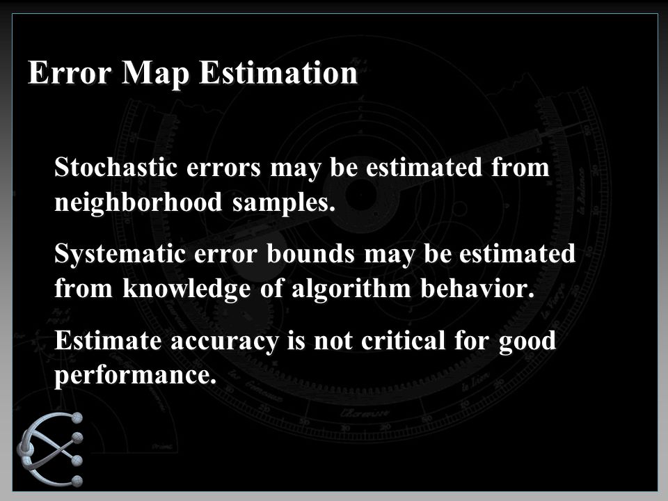 Error Map Estimation Stochastic errors may be estimated from neighborhood samples.