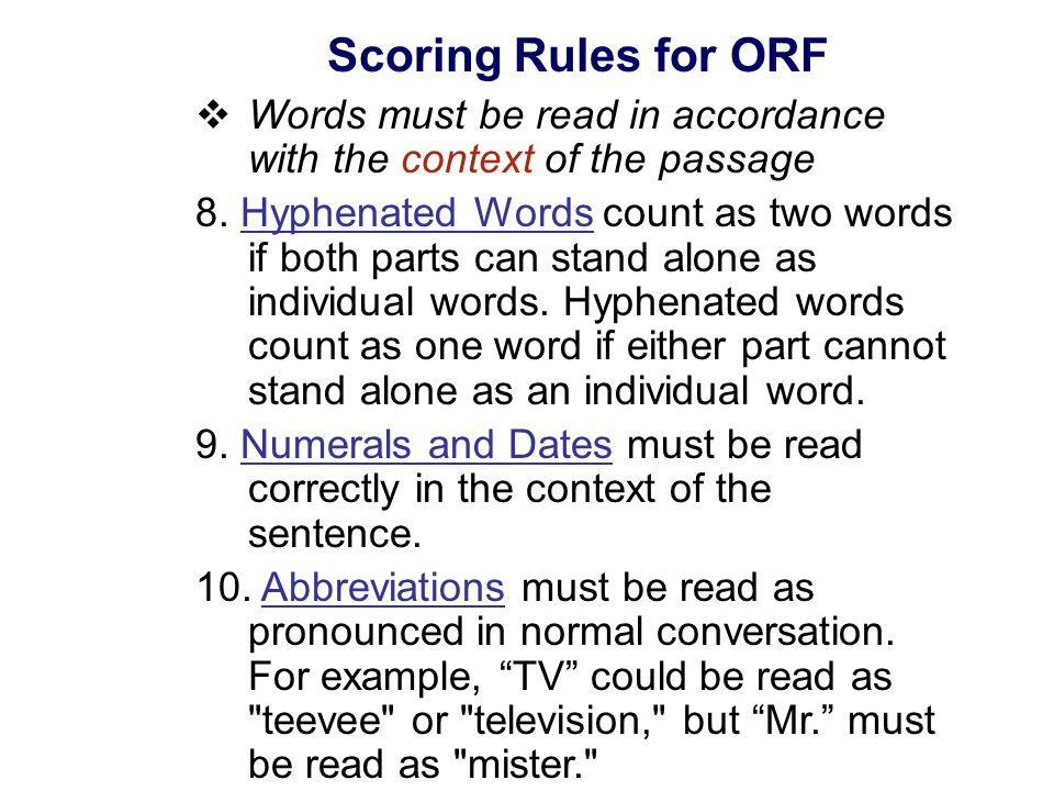 Scoring Rules for ORF  Words must be read in accordance with the context of the passage 8.