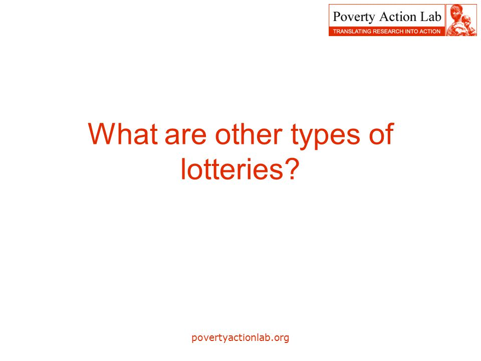 povertyactionlab.org What are other types of lotteries