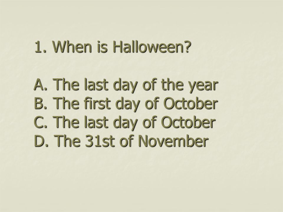 5.Where was Halloween first celebrated. A. In Hong Kong B.