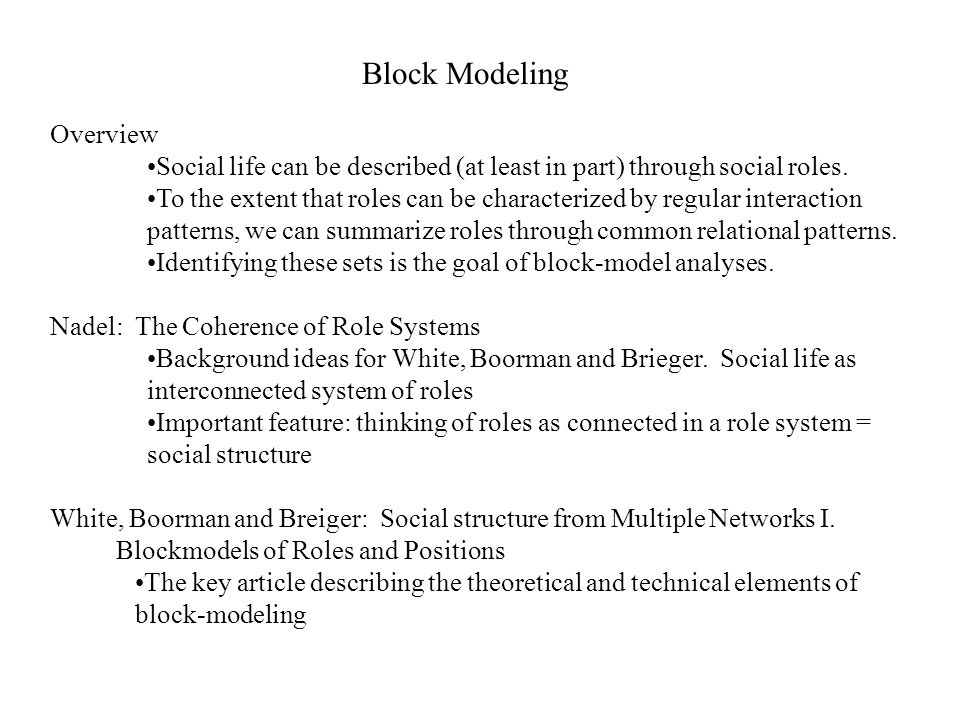 Block Modeling Overview Social life can be described (at least in part) through social roles.