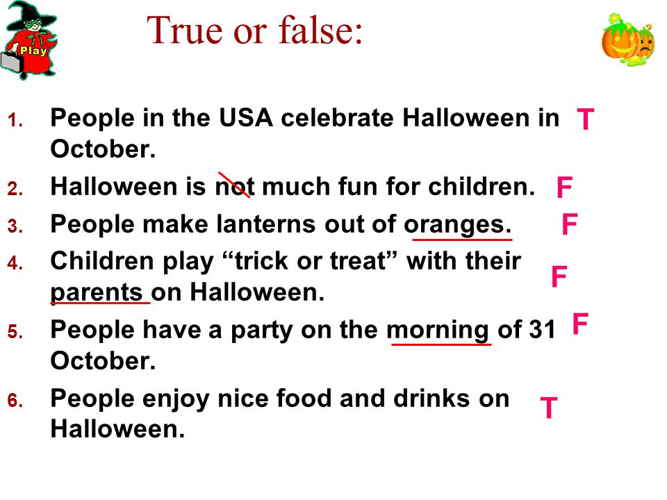 True or false: 1. People in the USA celebrate Halloween in October.