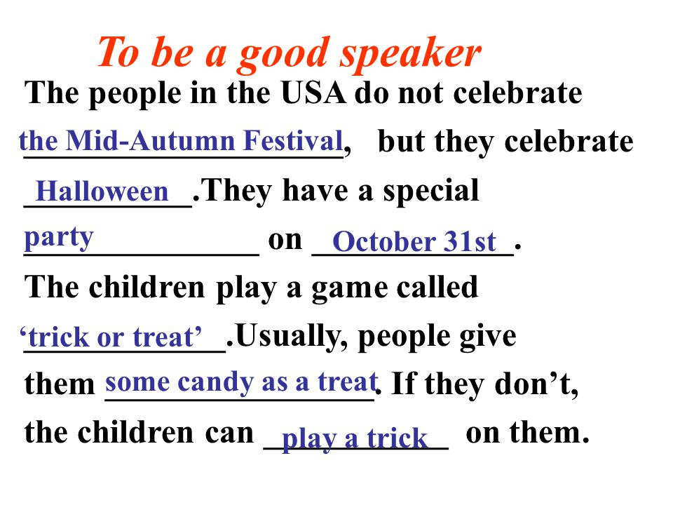 The people in the USA do not celebrate ___________________, but they celebrate __________.They have a special ______________ on ____________.