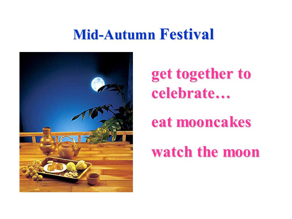 Mid-Autumn Festival eat mooncakes watch the moon get together to celebrate…
