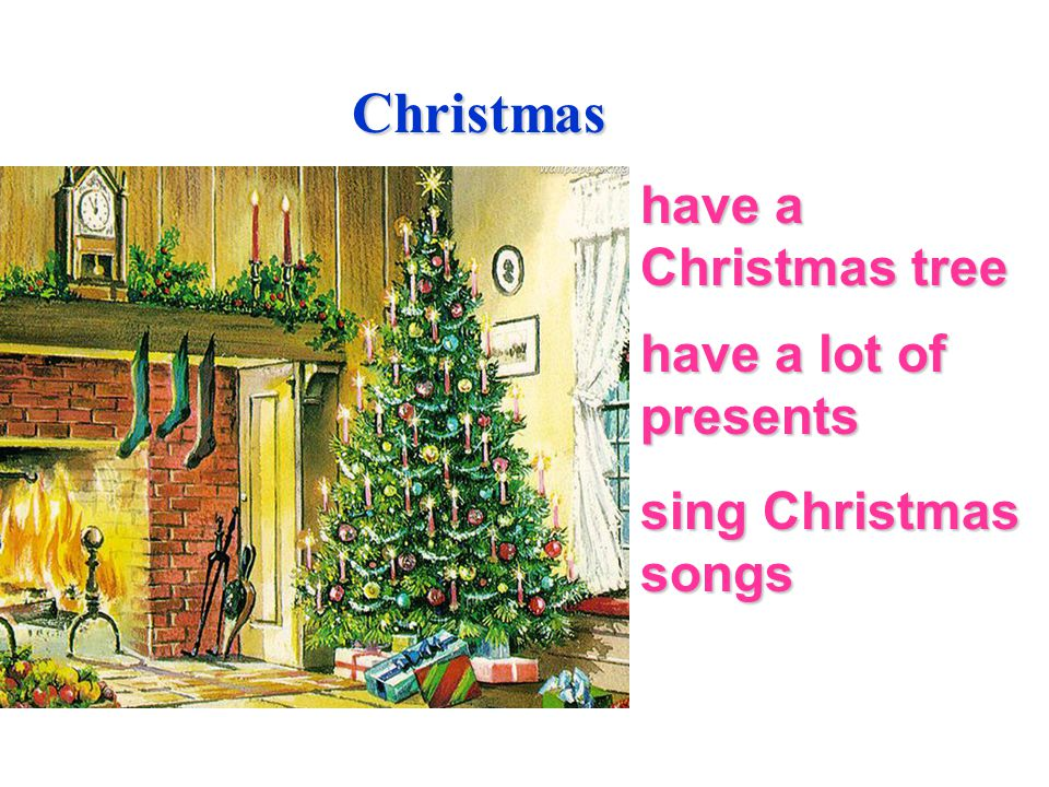 Christmas have a Christmas tree have a lot of presents sing Christmas songs