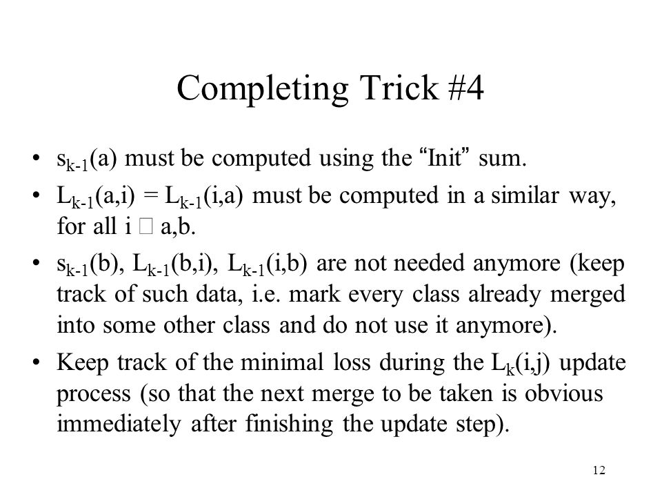 12 Completing Trick #4 s k-1 (a) must be computed using the Init sum.