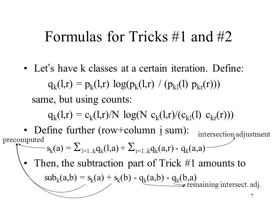 7 Formulas for Tricks #1 and #2 Let ' s have k classes at a certain iteration.