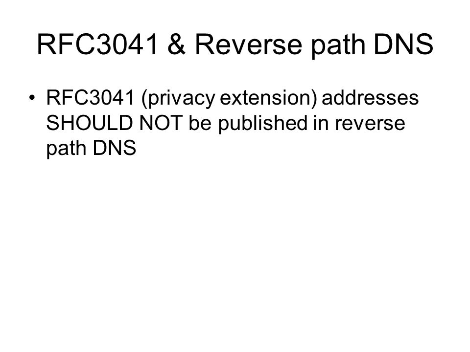 6to4 & Reverse path DNS (unresolved) draft-moore-6to4-dns-03.txt draft-ymbk-….